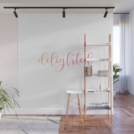 Delighted or happy is a moment when one feels overjoyed- A motivational quote for mindful people Wall Mural