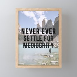 Motivational - Don't Settle For Mediocrity Quote Framed Mini Art Print