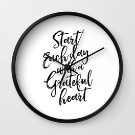 Start Each Day With A Grateful Heart,Inspirational Quote,Motivational Poster,Office Decor,Quote Art Wall Clock