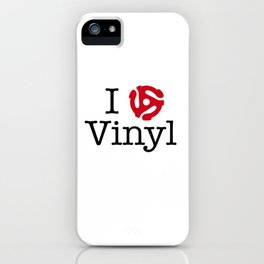 I Love Vinyl featuring 45 Insert iPhone Case