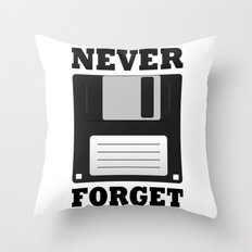 Never forget floppy Throw Pillow