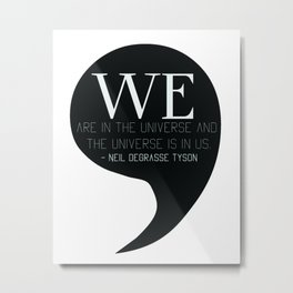 We are in the universe, and the universe is in us Metal Print