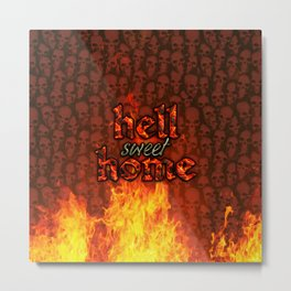 Hell Sweet Home Metal Print