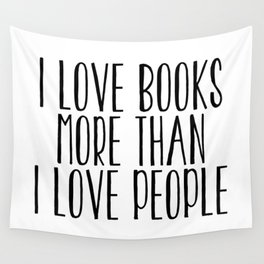 I Love Books More Than I love People Wall Tapestry
