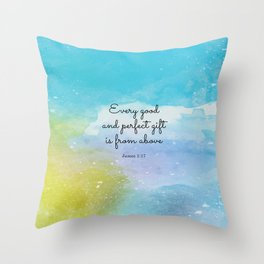 Every good and perfect gift is from above, James 1:17 Throw Pillow