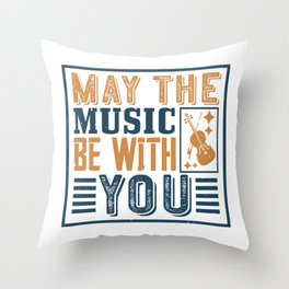 Violin - May The Music Be With You Throw Pillow