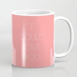 I could love you- But I won't Coffee Mug