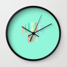 BLISSED OUT Wall Clock