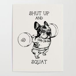 Shut Up and Squat French Bulldog Poster