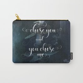 I chose you and you chose me. Julian Blackthorn. Lord of Shadows. Carry-All Pouch