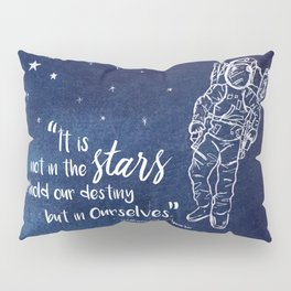 Shakepeare Not in the Stars Pillow Sham