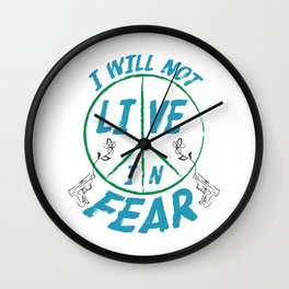 I Will Not Live In Fear Wall Clock