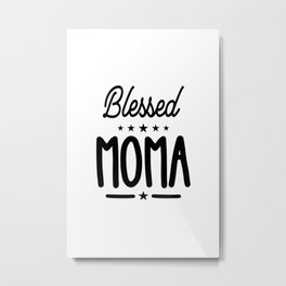 Blessed Moma - Mothers Day Grandma Gift Metal Print