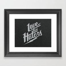 Love Thy Haters - Black Framed Art Print