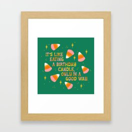 Candy Corn, Like Eating a Birthday Candle Framed Art Print