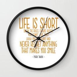 Life is Short Quote - Mark Twain Wall Clock
