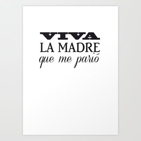 Viva mi madre! Art Print