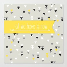 all we have is now yellow Canvas Print