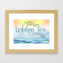 Unfailing Love // Psalm 143:8 Framed Art Print
