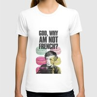macaroon T-shirts featuring God,why am not french? by KukichaDesign