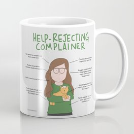 Help Rejecting Complainer Coffee Mug