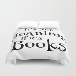 It's Not Hoarding If It's Books - Funny Quote for Book Lovers Duvet Cover
