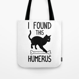I Found This Humerus T Shirt Cat Pun Funny Cats Tote Bag