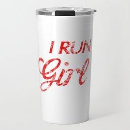 I Run Like a Girl Try To Keep Up Distressed Travel Mug