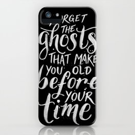 Forget the Ghosts - Black iPhone Case
