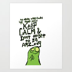 Keep Calm and stay Amazing Art Print
