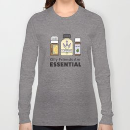 Oily Friends Are Essential Icons Long Sleeve T-shirt