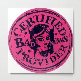 Bad News Provider Official Certification Metal Print