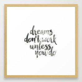 Dreams Don't Work Unless You Do Print Printable, Motivational Home Decor Framed Art Print