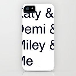Katy, Demi, Miley Crew iPhone Case