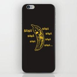 Bana nana nana nana nana nana nana.. iPhone Skin