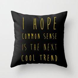 next cool trend Throw Pillow