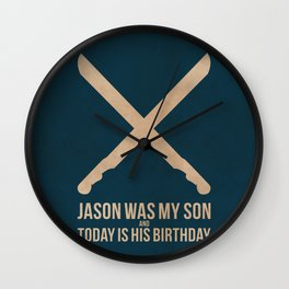 Jason Was My Son Wall Clock