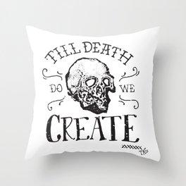Till Death Do We Create Throw Pillow