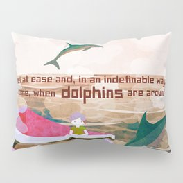 When dolphins are around 7 Pillow Sham
