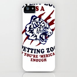EVERY ZOO IS A PETTING ZOO T-SHIRT iPhone Case