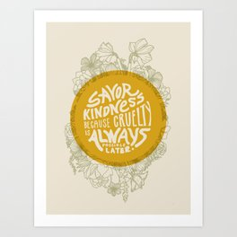 Savor Kindness Art Print