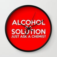 alcohol Wall Clocks featuring Alcohol is a Solution by Thisisnotme