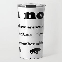 Did. I. Fucking. Ask? Travel Mug