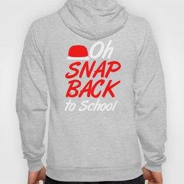 Oh Snap Back To School First Day Preschool Grade School Student Life  Hoody