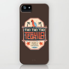 Tiki Tiki Tiki Tequila iPhone Case