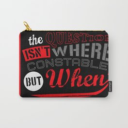 The Question isn't Where, but When! Carry-All Pouch