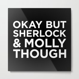 Sherlock and Molly Though - Reverse Metal Print