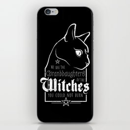 We are the Granddaughters of the Witches you could not burn iPhone Skin