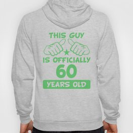 This Guy Is Officially 60 Years Old 60th Birthday Hoody