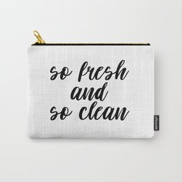 So Fresh And So Clean, Bathroom Decor, Bathroom Art, Printable Quote, Gift Idea Carry-All Pouch